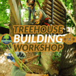 Treehouse Building Workshop